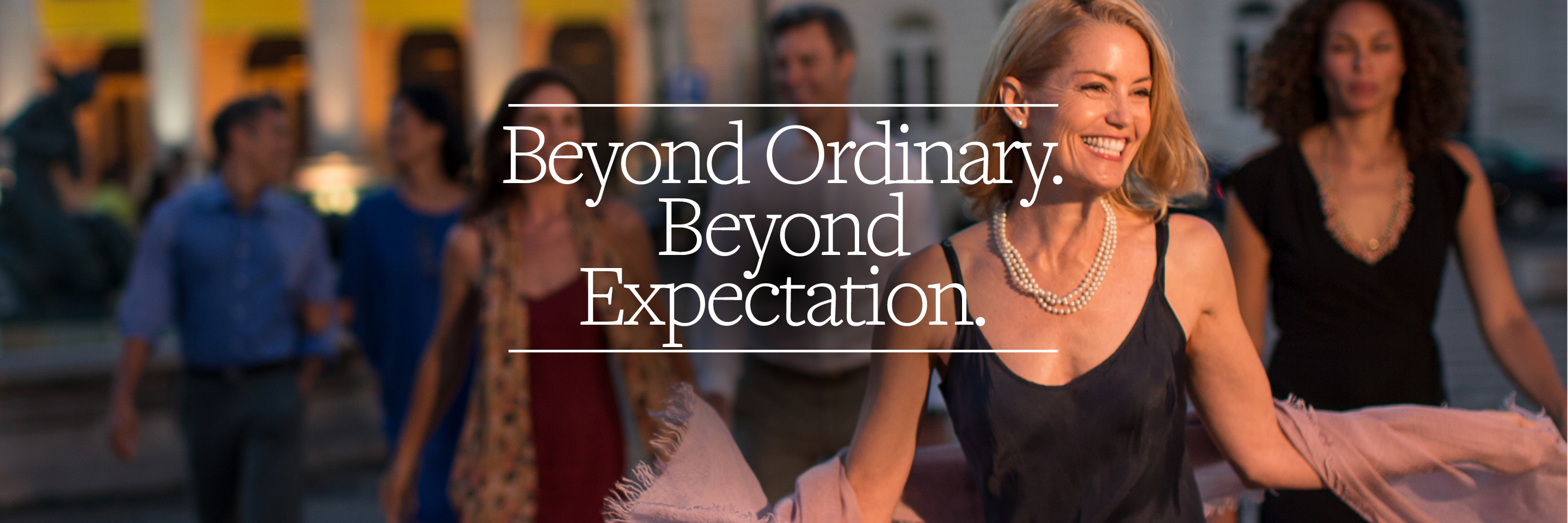 Beyond Ordinary. Beyond Expectations.