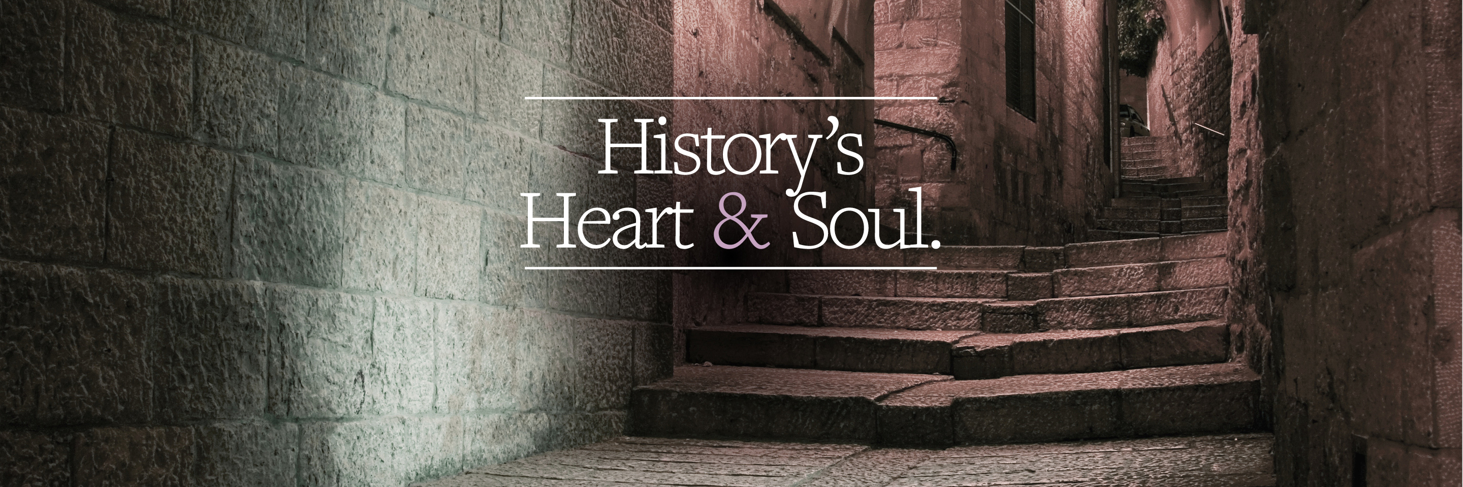 History's Heart and Soul